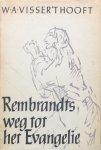 Visser 't Hooft, W.A. - Rembrandts weg tot het Evangelie