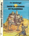 Boschvogel, F.R ..  Zwart wit Illustraties Leo vanden Auweele  en Omslagontwerp en kleurenillustraties door Stef van Stiphout - Sagen en legenden uit Vlaanderen
