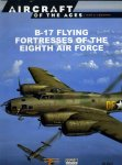 Bowman, M - AAA Men & Legends: Boeing B-17 Flying Fortresses of the Eight Airforce.
