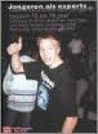 Huub Nelis, K.M. van Steensel Co-auteurLennart van Alfen - Jongeren Als Experts toekomstvisies van jongeren tussen 12 en 18    gebaseerd op de ideeën en meningen van Nederlandse jongeren in het Nationaal Jongerenadvies 1999 : bevat de uitslag van het Nationaal Jongerenreferendum 1999