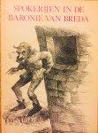 Sinninghe, Jaques. R.W.     Radersma, Jan. (tekeningen) - Spokerijen in de Baronie van Breda.