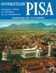 Barsali, G, U. Castelli, R. Gagetti & O. Parra - ONVERGETELIJK PISA - KLEURENGIDS MET PLATTEGROND - ROMAANSE GLORIE EN INLEIDING TOT DE RENAISSANCE