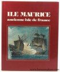 Lenoir, Philippe. - Ile Maurice. Ancienne isle de france. Réalisé par Raymond Schall.