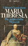 Crankshaw, Edwar - Maria Theresia. Die mütterliche Majestät. Biographie der österreichisch-ungarischen Kaiserin (1717-1780)