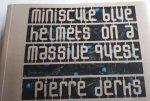 DERKS, Pierre - Miniscule blue helmets on a massive quest