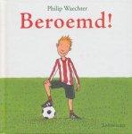 Waechter, Philip - Beroemd !