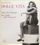 Diego Mormorio / Tazio Secchiaroli - Dolce Vita / Tazio Secchiaroli; der Grösste aller Paparazzi