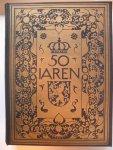 - 50  Jaren  Officieel gedenkboek t.g.v. het Gouden Regeringsjubileum van H.M. Koningin Wilhelmina