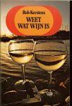 KERSTENS ROB met Illustraties van Cecile van Spronsen en een tekening van Jan Asselbergs - WEET WAT WIJN IS * met foto's en etiketbenamingen & illustraties cecile van Spronsen * geografische kaarten en alles wat je van wijn moet weten