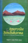 Sunil V. Joshi, M.D. (Ayu) - Ayurveda and Panchakarma; the science of healing and rejuvenation