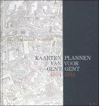 Andre Coene Martine De Raedt - Kaarten Van Gent, Plannen Voor Gent 1534-2011