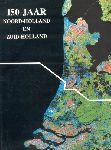 Brokken, H.M (eindredactie e.a.) - 150 jaar Noord-Holland en Zuid-Holland (Gedenkboek) + Speeches 22 pag. (zie onder extra)