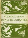 Eeden,Frederik van - De  Kleine Johannes,deel 1+2+3 in één band