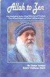 Ma Chetan Unmani and Swami Chaitanya Keerti [Osho / Bhagwan Shree Rajneesh] - Allah to Zen / an insight into the world of Osho: the real man of the millennium [Bhagwan Shree Rajneesh]