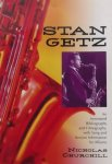 Churchill, Nicholas. - Stan Getz / An Annotated Bibliography And Filmography With Song And Session Information for Albums