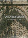 CASTÉRA, Jean-Marc - Arabesques. Art décorative au Maroc. [French edition].