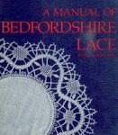 Robinson, Pam - A MANUAL OF BEDFORDSHIRE LACE
