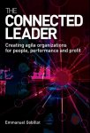 Gobillot, Emmanuel - Connected Leader / Creating Agile Organizations for People, Performance and Profit