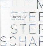 Donders, Paul / Sommer, Chris - Meesterschap (Visie, lef en levenskunst)