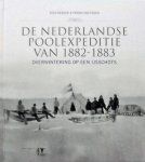 Dekker, Kees. /  Essen, Frieda van. - De Nederlandse Poolexpeditie van 1882-1883 - maritieme geschiedenis / overwintering op een ijsschots