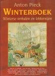 Pieck, Anton - Anton Pieck Winterboek (Winterse verhalen en lekkernijen), met recepten en bijdragen van Pauline Remmers, 96 pag. hardcover, goede staat