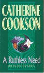 Cookson, Catherine - A ruthless need