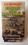 Brongers, E.H. - Opmars naar Rotterdam, Deel 1: De Luchtlanding; Deel 2: Van Maas tot Moerdijk; Deel 3: De laatste fase