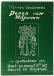 Vandommele, Herman. - Peren voor Miljoenen. De geschiedenis van hout- en smoutpeer tot beurré en doyenné.