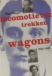 Siegel, Paul - Locomotieven trekken wagons. 1933-1945.
