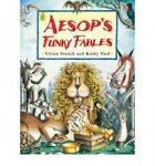 French, Vivian - Aesop's Funky Fables