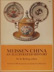 Berling, K. (red) - Meissen China - an illustrated history