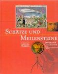 Maué H. & Kupper C. (redactie) (ds 1255) - Schätze und Meilensteine , Deutscher Geschichte