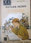 Exel, Ph. / Verhagen, O. (ill.) - Rutger Moris. De trommelslager van de Manhattans. Een verhaal uit Nieuw Nederland omtrent 1626