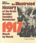 Nenarokov, Albert - An Illustrated History of the Great October Socialist Revolution (The Year 1917 in Russia Month by Month)