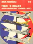 Ward, Richard & Robert Kopitzke - Aircam Aviation Series 31, Vought F-8 Crusader in USN - US Marine Corps & Aeronavale Service, paperback, goede staat