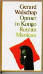 Walschap, Gerard - Oproer in Kongo