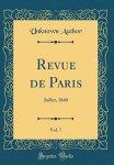 Unknown Author - Revue de Paris, Vol. 7 Juillet, 1840 (Classic Reprint)
