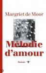 Moor, Margriet de - Melodie d'amour / roman