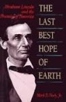 Neely, Mark E - The Last Best Hope of Earth - Abraham Lincoln & the Promise of America