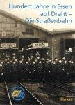 essener-verkehrs-aktiengesellschaft - Hundert Jahre in Essen auf Draht - die Strassenbahn : ein Lese-Bilder-Buch zu einem Jahrhundert Verkehrs- und Technikgeschichte der Strassenbahn in Essen.