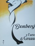 Barzini, Benedetta ; Jackie Madden (translation) - Bemberg e l'arte di Gruau - Bemberg and the mastery of Gruau