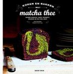 Lene Knudsen - Koken en bakken met matcha thee groene koekjes, cakes, desserts, dranken en nog veel meer