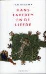 Oegema, Jan - Hans Faverey en de liefde