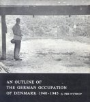 Nytrup, Per - An outline of the German occupation of Denmark 1940 - 1945