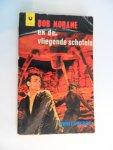 Vernes, Henri - Bob Morane, en de Vliegende Schotels . Een avontuur van Bob Morane. nummer: G103