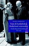 Frans Verhagen - Toen de katholieken Nederland veroverden