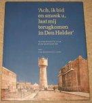 HOVESTAD PETER EN JAN T. BREMER - Ach, ik bid en smeek U, laat mij terugkomen in Den Helder, Vijfenzeventig jaar woningstichting