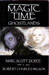 Zicree, Marc Scott/ Wilson, Robert Charles (ds1228) - Magic Time, Ghostlands