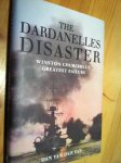 Vat, Dan van der - The Dardenelles Disaster - Winton Churchill's Greatest Failure