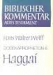 Wolff, Hans Walter - DODEKAPROPHETON 6 - HAGGAÍ